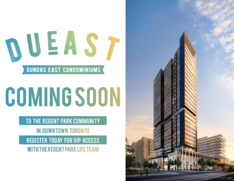 DuEast Condos by Daniels in Regent Park Toronto - Dundas East Condominiums - VIP Access - Regent Park Life Team
